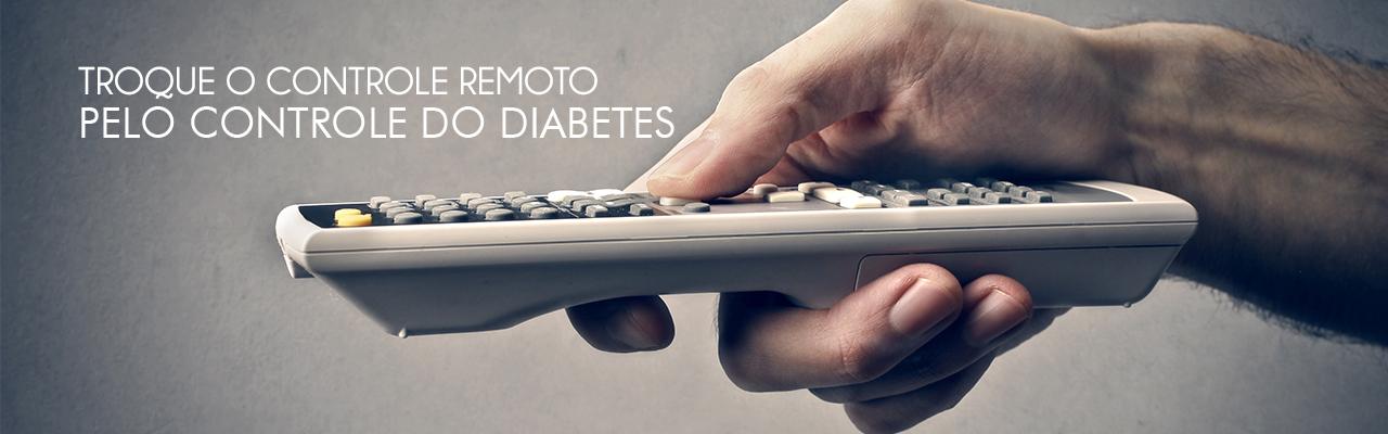 Troque o controle remoto pelo controle do diabetes